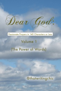 DEAR GOD:  Passionate Prayers in 140 Characters or Less